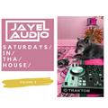 JayeL Audio Presents...Saturdays In Tha House - Vol. X