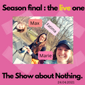 The Show about Nothing - the LIVE one (24042021)
