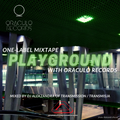 Playground - One Label Mixtape #3 / Oraculo Records