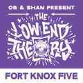THE LOW END THEORY (EPISODE 55) feat. FORT KNOX FIVE