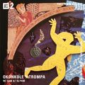 Okonkole Y Trompa W/ GEM & I & PAM - 22nd May 2019