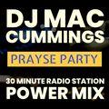 DJ Mac Cummings 30 Min. Inspirational Radio Station Power Mix