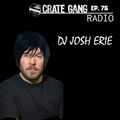 Crate Gang Radio Ep. 76: DJ Josh Erie