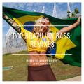 Pop Brazilian Bass Remixes Vol 16 January 2019