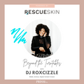DJ Roxcizzle for Rescue Skin x Prism DJs (Uplifting, Soulful, Funky House)