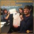 Manchester International Festival 2019 w/ Bells For Peace 5th June 2019