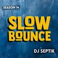 SlowBounce with Dj Septik | Dancehall, Moombahton, Reggae | Episode 7
