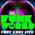 Fort Knox Five presents Funk The World 40