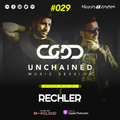 Skiavo & Vindes + RECHLER - UNCHAINED MUSIC SESSION #029
