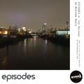 EPISODES w/ Ike Release on Newtown Radio EP03 Feb 12 19