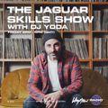 The Jaguar Skills Show w/ DJ Yoda - 26/02/21