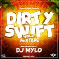 DIRTY SWIFT AUDIO MIX (Vol 2) 2020-DJ MYLO KENYA (mylo_gfx)