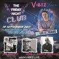 The Friday Night Club: Guests SEBB, Melvin Naidoo & Joe Vallely - 10.09.21