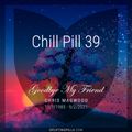 Goodbye My Friend (Tribute to Chris Magwood 13/1/1985 - 9/2/2021)