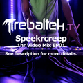 Speekrcreep Video Mix EP01(Tropical,Tech,Tribal)