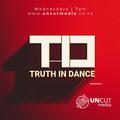 Truth in Dance Episode 86 - UNCUT Media