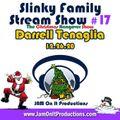 Darrell Tenaglia - Slinky Family Stream Show 17 Christmas Hangover Edition - 122620