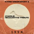 [Old School Rave] Kyomi: Origin Story 2   CHARLIE HEGGARTYS TRIBUTE   94