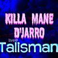 Killa Mane D'Jarro live@ Talisman