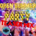 • OPEN SUMMER PARTY • [TEASER Official]