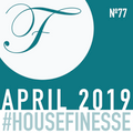 House Finesse 77 - April 2019