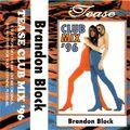 Brandon Block – Tease Club Mix '96