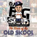 DJ BiG SaaD - The Flava of the Old Skool: Session 2