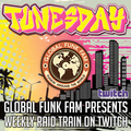 TUNESDAY with the Global Funk Fam | 08.24.21.