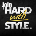 JOIN HARD WITH STYLE.