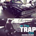 In The Trap - Dj Chino Mix