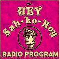 The Hey Sah-Lo-Ney Radio Program  - October 2019