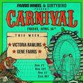 Farris Wheel & Dirtybird present Carnival w/ Gene Farris GUEST SET 4.16.21 - (MY FIRST DIGITAL SET!)
