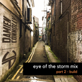 Eye Of The Storm Mix Special - Part 2 of 3 - Build
