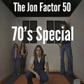 The Jon Factor 50 - 70s Special - February 2013