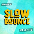 SlowBounce Brand New with Dj Septik | Dancehall, Moombahton, Reggae | Episode 8