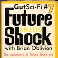 HIDDEN DRIVES w/Brian from NV   GutSCIFI #7: FUTURE SHOCK!   11-1am show on gutsyradio.org