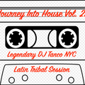 Legendary DJ Tanco NYC - Journey Into House Vol. 27
