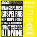 BAG RADIO - THE IMPACT GOSPEL SHOW with DJ DIVINE, Sun 2pm - 4pm (26.04.20)
