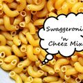 Swaggeroni 'n Cheez Rap Mix