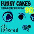 Funky Cakes #90 w. DJ F@SOUL