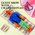 GUEST SHOW WITH CHAMELEONAS