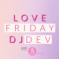 Love Friday | Dj Dev Basra | Vol.1 | BBC Asian Network