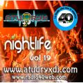 Atudryx Dj - Night Life Vol 19 (Live on www.radio40web.com every Saturday Night)