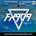 FX909 MUSIC radioshow - MAR 2021 - FX909 2 hours DJ mix - Future Sound Radio