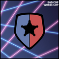 Bad Cop Worse Cop - Saturday 12th September 2020