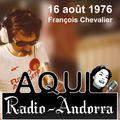 Aqui Radio-Andorra | Émission du 16 août 1976 | Prés : François Chevalier - Réal : Ramon Sanchez