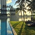"""SLADE SESSIONS"" Episode 011"