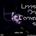 Linos On Canvas(APRIL 2020)