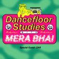 Dancefloor Studies 007 - Mera Bhai Ft. Guest Mix by Zar [04-08-2021]