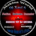 Makina World 3x12 + Sesion Vip Dj Lucena